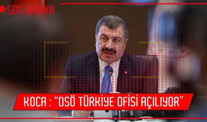 """KOCA : """"DSÖ TÜRKİYE OFİSİ AÇILIYOR"""""""